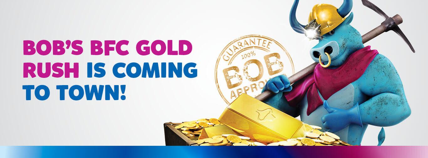 Bobs BFC Gold Rush